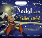 Viu El Nadal Amb El Follet Oriol (Llibres Infantils I Juvenils - Sopa De Contes - El Follet Oriol)