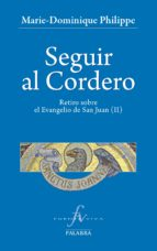 SEGUIR AL CORDERO II: RETIRO SOBRE EL EVANGELIO DE SAN JUAN II