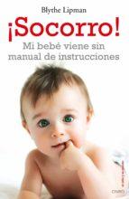 ¡SOCORRO! MI BEBÉ VIENE SIN MANUAL DE INSTRUCCIONES (EBOOK)
