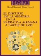 EL DISCURSO DE LA MEMORIA EN LA NARRATIVA ALEMANA A PARTIR DE 199 0