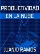 PRODUCTIVIDAD EN LA NUBE (EBOOK)