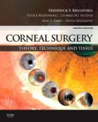 Corneal Surgery: Theory Technique And Tissue