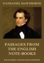 Passages from the English Note-Books: Extended Annotated Edition (English Edition)