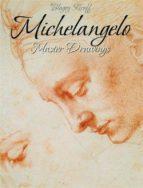Michelangelo: Master Drawings