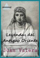 Leyendas del Antiguo Oriente (Imprescindibles de la literatura castellana)