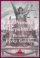 La Primera República (Imprescindibles de la literatura castellana)