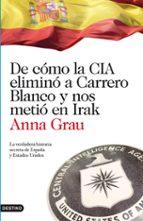 De cómo la CIA eliminó a Carrero Blanco y nos metió en Irak: La verdadera historia secreta de España y Estados Unidos (Imago Mundi)