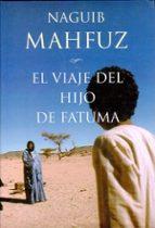 El viaje del hijo de Fatuma (MR Biblioteca Naguib Mahfuz)
