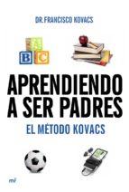 APRENDIENDO A SER PADRES. EL MÉTODO KOVACS (EBOOK)
