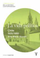 La vida política. Chile (1830-1880)