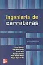 INGENIERIA DE CARRETERAS (VOL. 1)