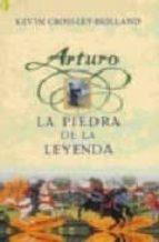 LA PIEDRA DE LA LEYENDA: ARTURO. (1ER. VOLUMEN TRILOGIA) (BYBLOS)
