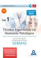 Técnico Especialista en Anatomía Patológica del Servicio de Salud de la Comunidad de Madrid. Temario Específico Volumen 1