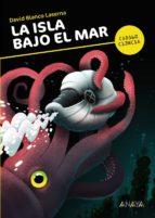 La Isla Bajo El Mar (Libros Para Jóvenes - Código Ciencia)