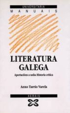 LITERATURA GALEGA: APORTACIONS A UNHA HISTORIA CRITICA