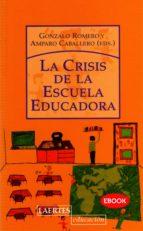 LA CRISIS DE LA ESCUELA EDUCADORA (EBOOK)