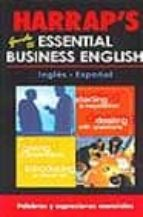 HARRAP S GUIDE TO ESSENTIAL BUSINESS ENGLISH: INGLES-ESPAÑOL