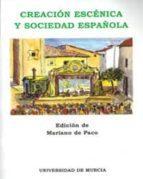 CREACION ESCENICA Y SOCIEDAD ESPAÑOLA