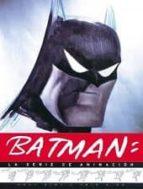 BATMAN: LA SERIE DE ANIMACIÓN (LIBROS DE ILUSTRACIÓN USA)