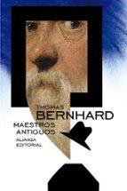 Maestros Antiguos (El Libro De Bolsillo - Bibliotecas De Autor - Biblioteca Bernhard)