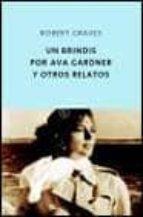 Brindis por ava gardner y otros relatos, un (Quinteto Bolsillo)