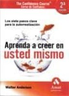 APRENDA A CREER EN USTED MISMO: CURSO DE CONFIANZA (2ª ED.)