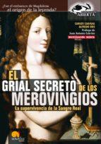 El Grial Secreto de los Merovingios.: La supervivencia de la Sangre Real (Investigación Abierta)