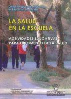 LA SALUD EN LA ESCUELA: ACITIVDADES EDUCATIVAS PARA EL FOMENTO DE LA SALUD (EDUCACION FISICA EN EDUCACION SECUNDARIA)