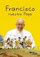 Francisco. Nuestro Papa