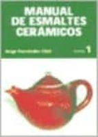 MANUAL DE ESMALTES CERAMICOS (T. 1) (4ª ED.)