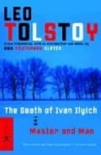The Death of Ivan Ilyich and Master and Man (Modern Library)