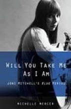 Will You Take Me As I Am: Joni Mitchell