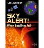 Sky Alert!: When Satellites Fail (Springer Praxis Books / Popular Science)