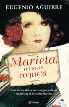 MARIETA, NO SEAS COQUETA (EBOOK)