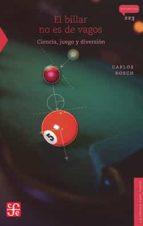 El billar no es de vagos. Ciencia, juego y diversión (La Ciencia Para Todos / Science for All)