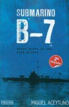 Submarino b-7 - buena gente en una mala Guerra (Novela Historica (librum))