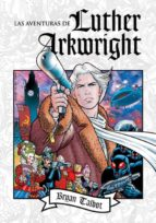 Las Aventuras De Luther Arkwright (Sillón Orejero)
