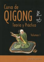 Curso De Qigong - Volumen 1 (Artes Marciales)