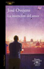 LA INVENCION DEL AMOR (PREMIO ALFAGUARA 2013)