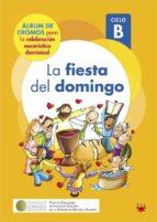 La Fiesta Del Domingo. Ciclo B