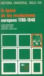 LA EPOCA DE LAS REVOLUCIONES EUROPEAS (1780-1848) (13ª ED.)