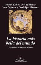 LA HISTORIA MAS BELLA DEL MUNDO: LOS SECRETOS DE NUESTROS ORIGENE S