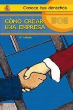 COMO CREAR UNA EMPRESA (4ª ED)