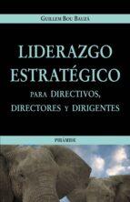 LIDERAZGO ESTRATEGICO: PARA DIRECTIVOS, DIRECTORES Y DIRIGENTES