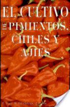 EL CULTIVO DEL PIMIENTO, CHILES Y AJIES