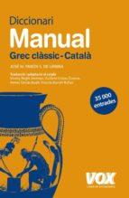 DICCIONARI MANUAL GREC CLASSIC - CATALA