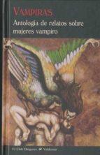 Vampiras: Antología de relatos sobre mujeres vampiro (El Club Diógenes)