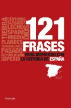 121 frases para disfrutar con la Historia de España (ATALAYA PEQUEÑO)