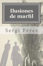 ILUSIONES DE MARFIL (EBOOK)