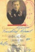 SINDICALISTAS E REBELDES
